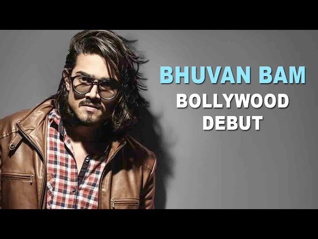 Everything You Need To Know About Bhuvan Bam's Bollywood Debut