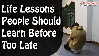 Life Lessons People Should Learn Before Too Late  ᴴᴰ ┇Mufti Menk┇ Dawah Team