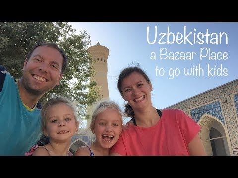 Uzbekistan - a Bazaar Place to go with kids!