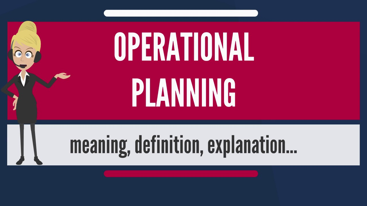 What Is Operational Planning What Does Operational