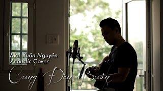 Cung Đàn Buồn - Lam Trường - Mai Xuân Nguyên Acoustic Cover