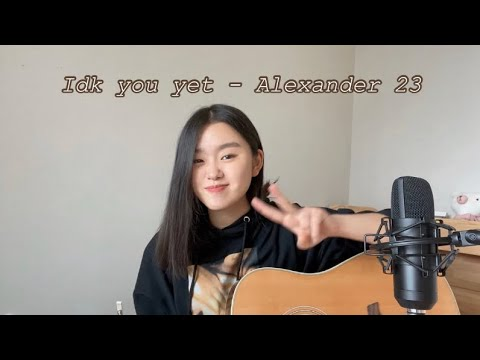 IDK You Yet - Alexander 23 ( Live cover by YuMin )