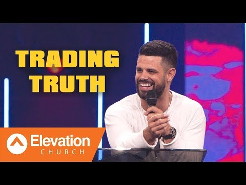 TRADING TRUTH | Pastor Steven Furtick