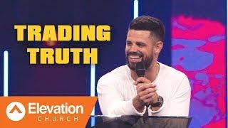 Trading Truth | Pastor Steven Furtick