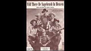 Sons of the Pioneers - Will There Be Sagebrush in Heaven 1947
