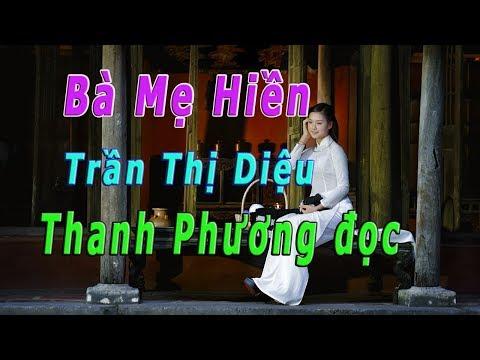 Thanh Phương đọc nghe ghiền- Bà Mẹ Hiền- Trần Thị Diệu