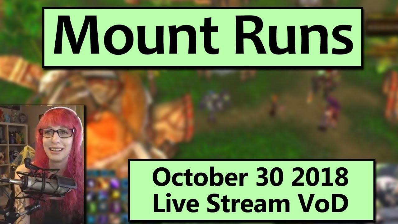 last mount runs before blizzcon 2018  - october 30 live stream vod