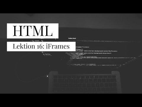 HTML Tutorial - Lektion 16: IFrames - Youtube-Videos Einbinden (deutsch)