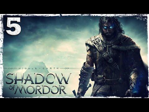 Смотреть прохождение игры Middle-Earth: Shadow of Mordor. #5: Ужас и боль.