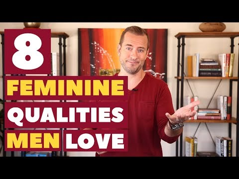 8 Feminine Qualities Men Love | Relationship Advice For Women By Mat Boggs
