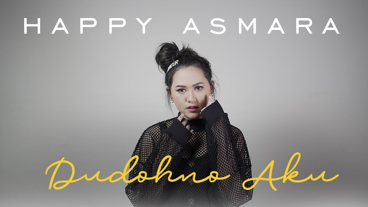 Happy Asmara - Dudohno Aku (Official Music Video)