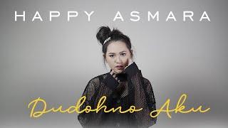 Download Mp3 Happy Asmara - Dudohno Aku