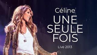 Celine Dion  Une Seule Fois Live 2013