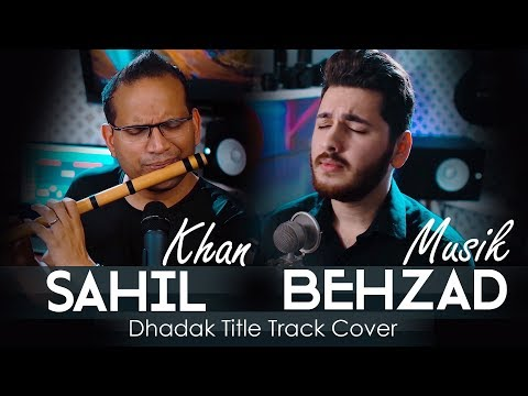 Behzad Musik ft  Sahil Khan - Dhadak Title Track Cover