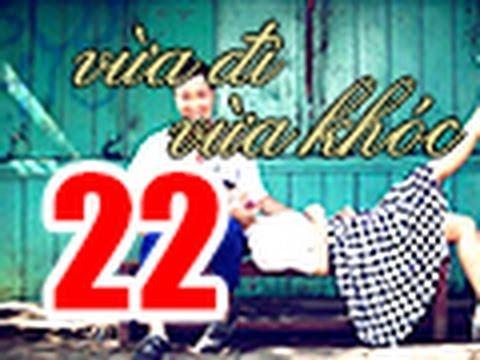 Vua Di Vua Khoc Tap 22 FULL 720p Khong Quang Cao