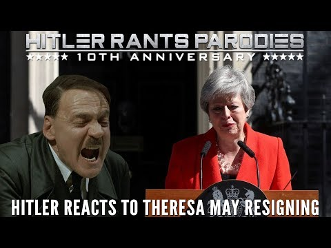 Hitler reacts to Theresa May resigning - YouTube