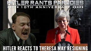 Hitler reacts to Theresa May resigning