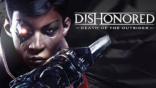 DISHONORED - DEATH OF THE OUTSIDER : A Primeira Meia Hora