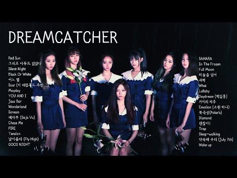 장르를 초월하여 압도적인 카리스마로 좌중을 매료시키는 걸그룹, 드림캐쳐 노래 모음 ( DREAMCATCHER - Best 34 )
