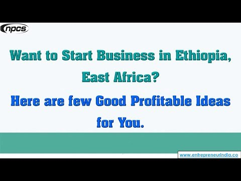 Ethiopia, East Africa - Best Business Opportunities