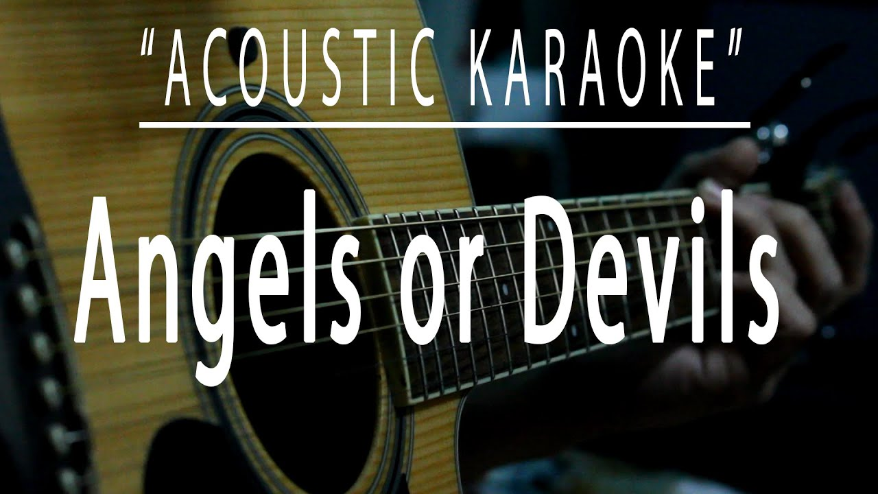 Angels or Devils - Acoustic karaoke (Dishwalla)