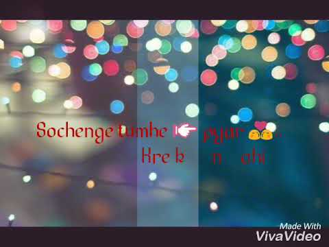 Sochenge tumhe pyar female version whatsapp status video