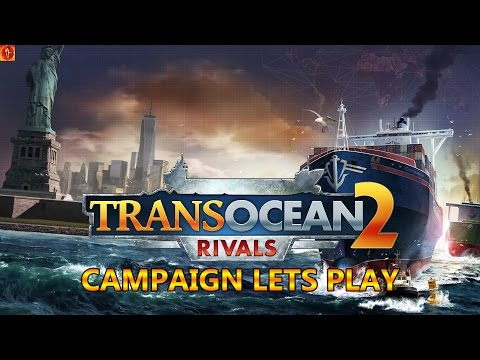 TransOcean 2 Rivals - Campaign - Chapter 1 Phoenix From The Ashes - Part 2