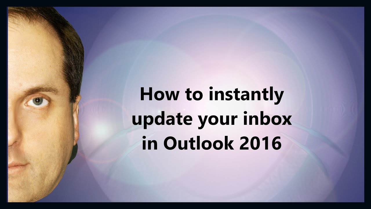 How to instantly update your inbox in Outlook 2016