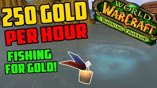 Easy 250 Gold Per Hour Fishing Goldfarm in TBC Classic! Fishing For Gold in TBC!