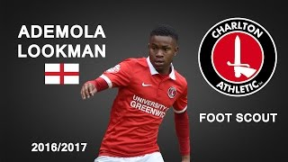 ADEMOLA LOOKMAN | Charlton Athletic | Goals, Skills, Assists | 2016/2017 (HD)