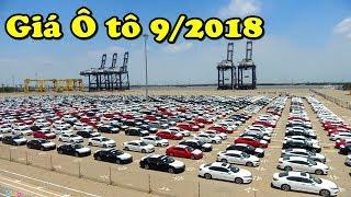 Cập nhật Giá xe Ô tô tháng 9/2018 mới nhất