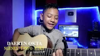 Download lagu NGENES TANPO RIKO - DAEREN OKTA