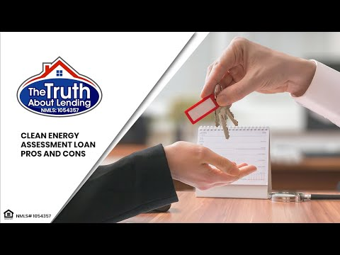 The Truth About Lending - Clean Energy Assessment loan pros and cons