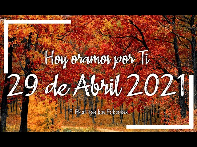 HOY ORAMOS POR TI | ABRIL 29 de 2021 |  Oración Devocional |   ABUELITA MAPI
