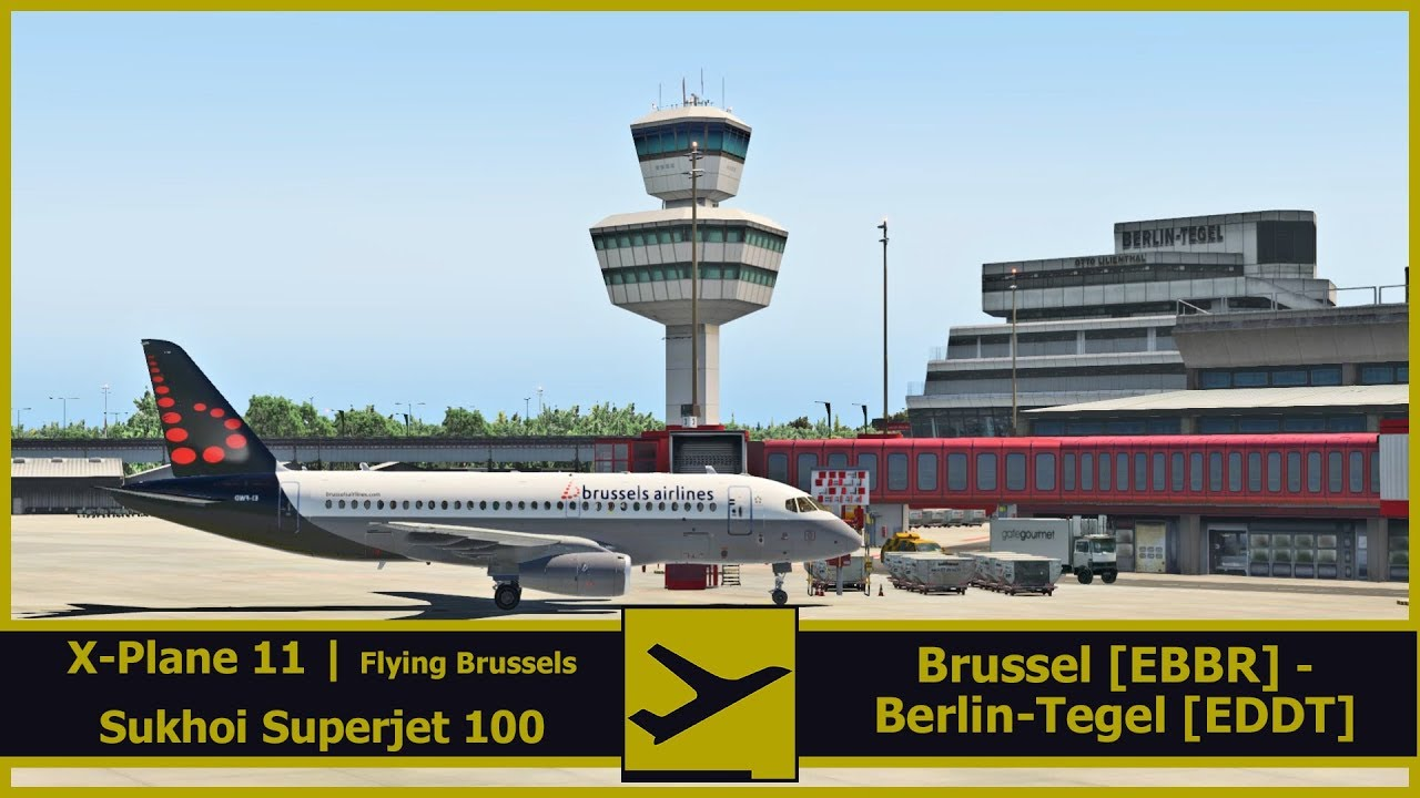 Flying Brussels | SN2581 | Sukhoi Superjet 100 | Brussel [EBBR] -  Berlin-Tegel [EDDT] | X-Plane 11