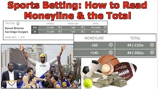 Sports Betting: How to Read the Moneyline and Total