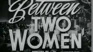 Between Two Women Trailer (1944)