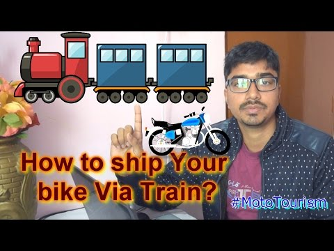 Ship your bike via Train in India [Hindi]   A cheap and faster way to ship!!!