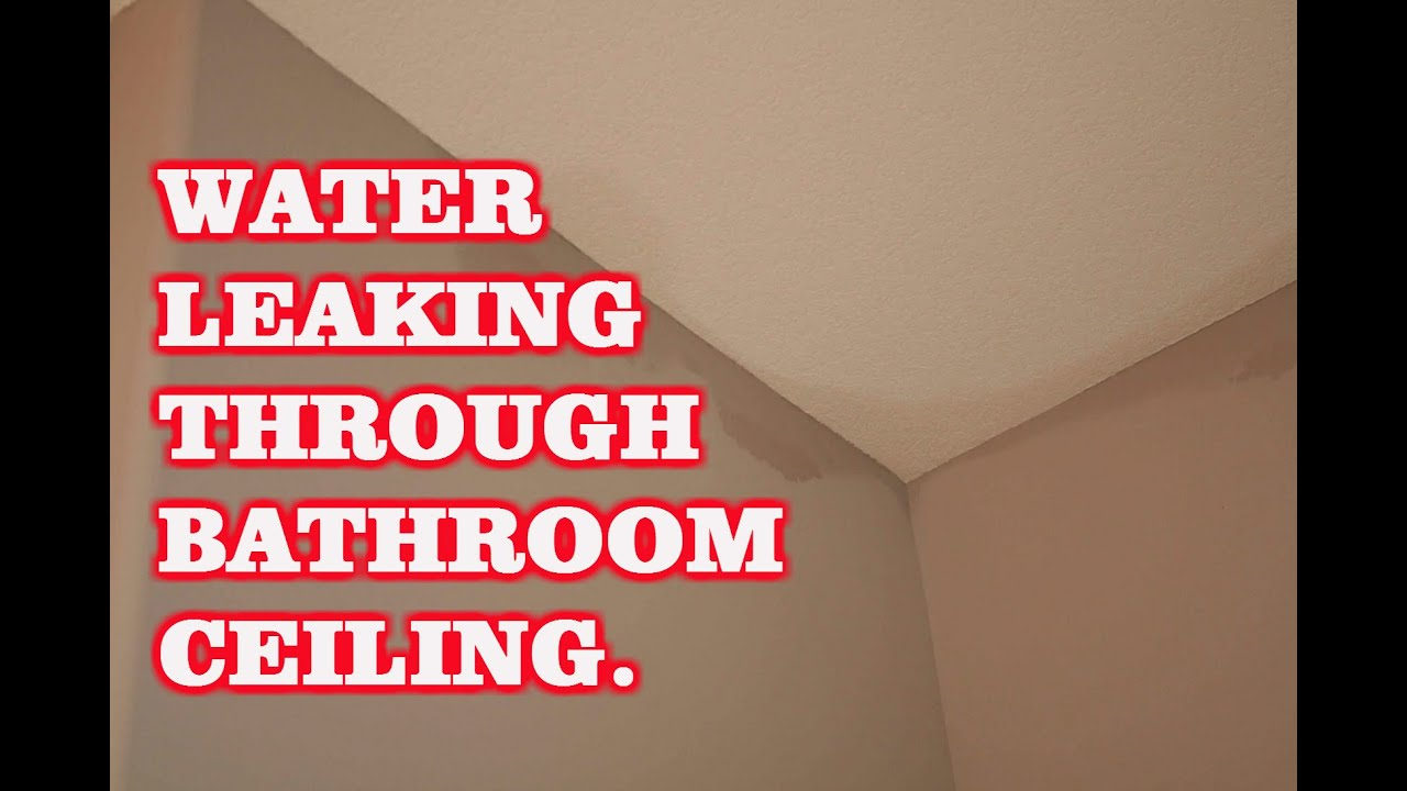 Water dripping through ceiling from bathroom www Leak in ceiling when it rains