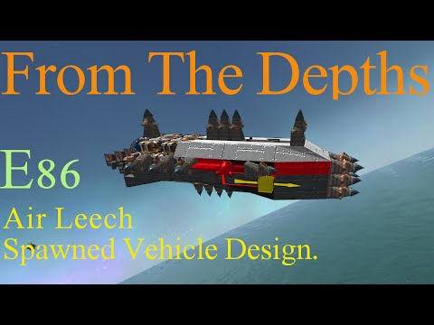 From The Depths 1.7 E86-Air Leech stop them in their tracks.LetsBuild,Playthrough