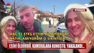 Eşini öldürdü, kameralara konuştu, yakalandı....