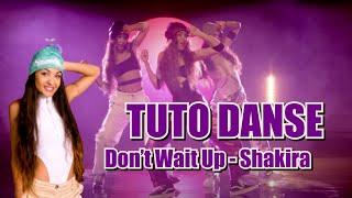 Shakira Don't Wait Up TUTO DANSE @Shakira