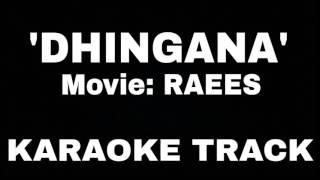 Dhingana | RAEES | Karaoke Track | Mid & High Quality | Mid Sample