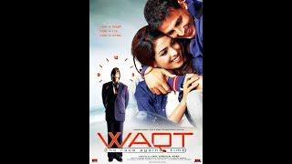 Waqt Movie Akshay Kumar's one of the most memorable film वक्त फिल्म अक्षय कुमार के लिए है यादगार