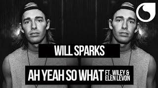 Will Sparks Ft. Wiley & Elen Levon - Ah Yeah So What (Radio Edit)