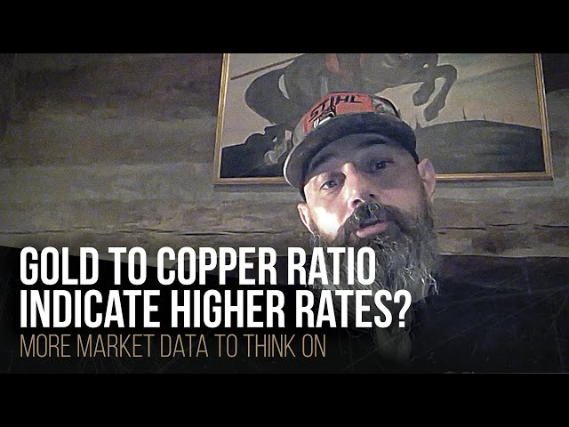 Gold to copper ratio indicate higher rates?