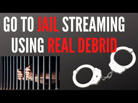 STREAMING MOVIES WITH REAL DEBRID MAY LAND YOU IN JAIL