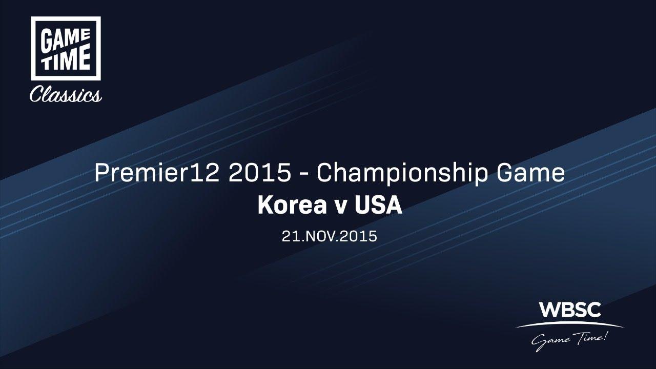 Korea v USA - Premier12 2015 - Championship game