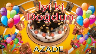 İyi ki Doğdun - AZADE - Tüm İsimler'e Doğum Günü Şarkısı