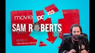 RIP Movie Pass - Sam Roberts Now; September 13, 2019